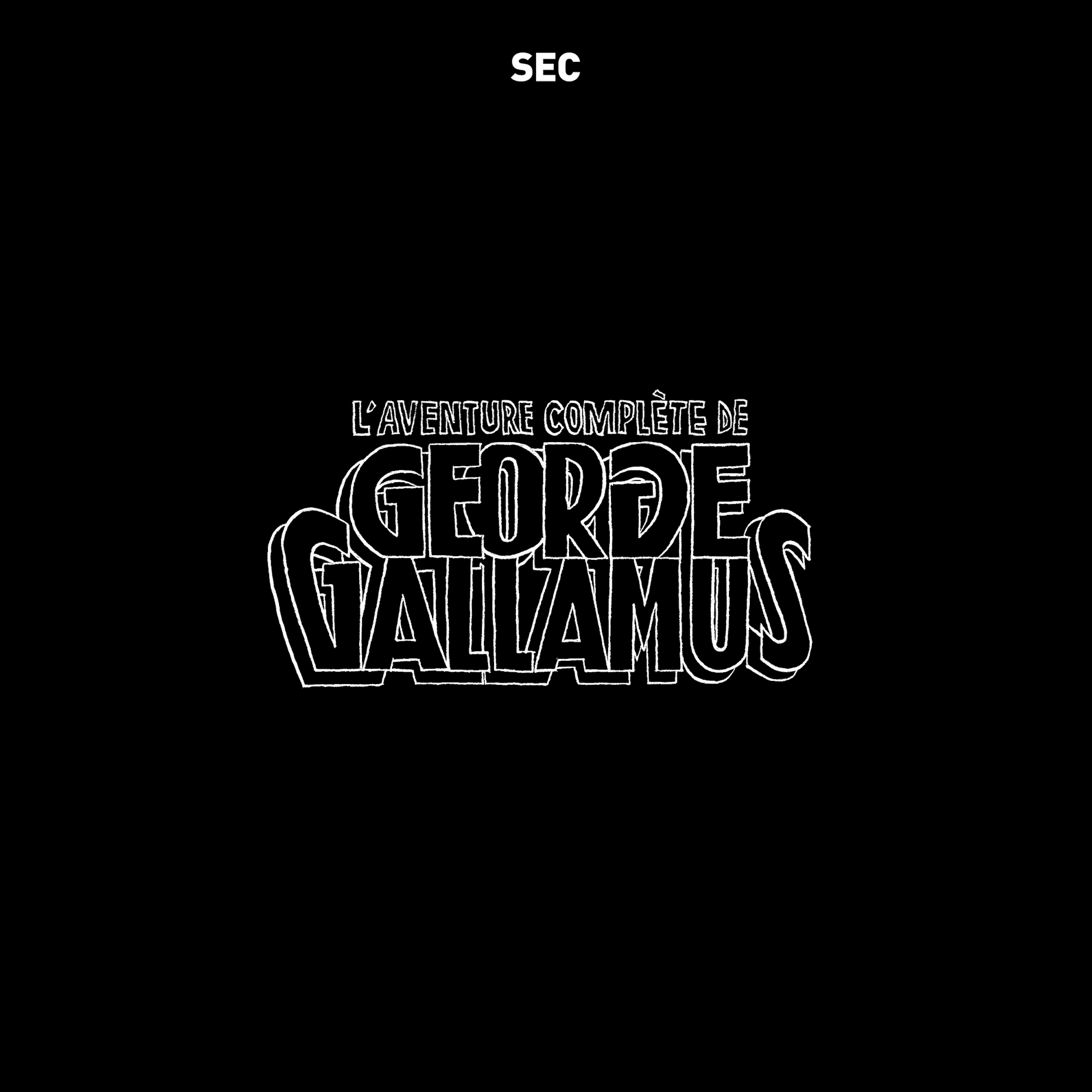 L'aventure complète de george gallamus